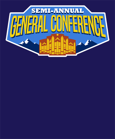 Semi Annual General Conference LDS Shirt