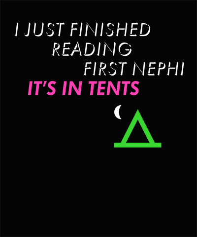First Nephi is In tents funny LDS shirt