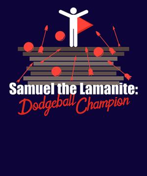 Samuel the Lamanite Dodgeball Champion Funny LDS tshirt