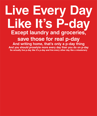 Live Every Day Like P-Day Funny LDS Missionary Shirt