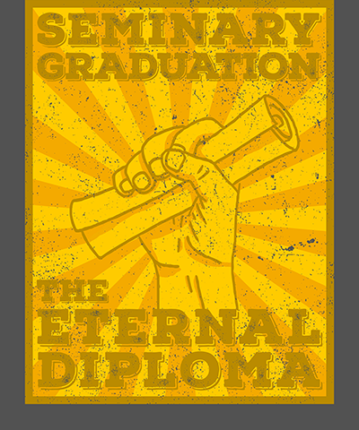 Seminary Graduation Tee Eternal Diploma
